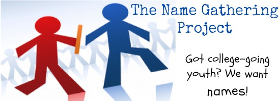 The Name Gathering Project: Got college-going youth? We want names!